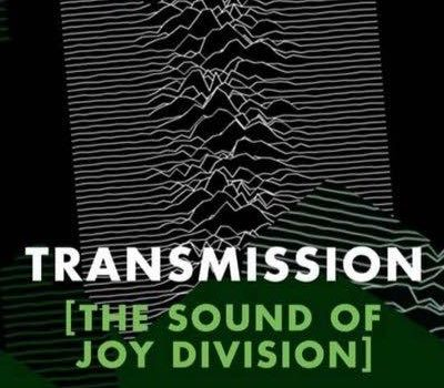 TRANSMISSION THE SOUND OF JOY DIVISION: MAY 2019