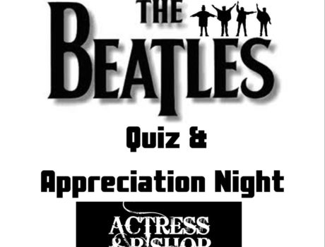 BEATLES THEMED QUIZ NIGHT AT THE ACTRESS & BISHOP
